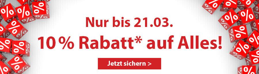 10% Rabatt auf alles bis 21.03.18